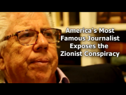 The Most Famous American Journalist Exposes the Zionist Conspiracy