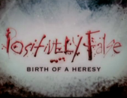 Positively False - Birth of a Heresy.
