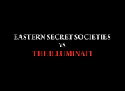 EASTERN SECRET SOCIETIES VS THE ILLUMINATI