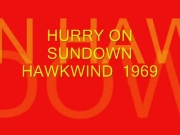 Hurry On Sundown - Hawkwind - 1969 (HQ)